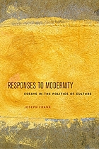 Responses to modernity : essays in the politics of culture