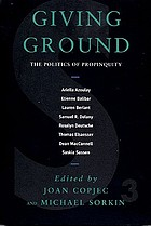 Giving ground : the politics of propinquity