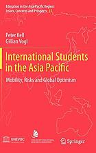 International students in the Asia Pacific : mobility, risks and global optimism