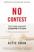 No contest : the case against competition