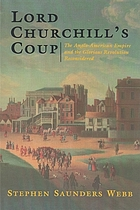 Lord Churchill's coup : the Anglo-American empire and the Glorious Revolution reconsidered