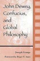 John Dewey, Confucius, and global philosophy