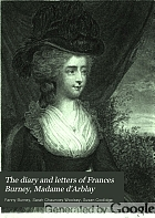 The diary and letters of Frances Burney, Madame d'Arblay