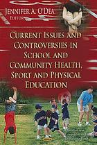 Current issues and controversies in school and community health, sport and physical education