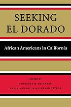 Seeking El Dorado : African Americans in California