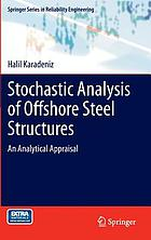Stochastic Analysis of Offshore Steel Structures : An Analytical Appraisal