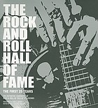 Rock and Roll Hall of Fame : the first 25 years : the definitive chronicle of rock & roll as told by its legends