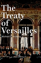 The Treaty of Versailles : a concise history