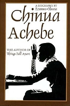 Chinua Achebe : a biography