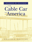 The cable car in America : a new treatise upon cable or rope traction as applied to the working of street and other railways