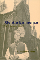 Gentle eminence : a life of Cardinal Flahiff