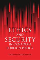 Ethics and Security in Canadian Foreign Policy.