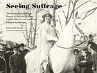 Seeing suffrage : the Washington Suffrage Parade of 1913, its pictures, and its effect on the American political landscape