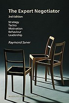 The expert negotiator : strategy, tactics, motivation, behaviour, leadership