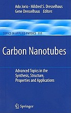 Carbon nanotubes : advanced topics in the synthesis, structure, properties, and applications