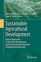 Sustainable agricultural development : recent approaches in resources management and environmentally-balanced production enhancement