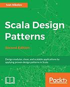 Scala design patterns : design modular, clean, and scalable applications by applying proven design patterns in Scala