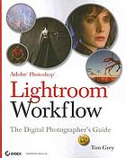 Lightroom workflow : the digital photographer's guide