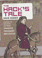 The hack's tale : hunting the makers of media : Chaucer, Froissart, Boccaccio
