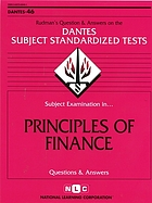 Rudman's questions and answers on the Dantes subject standardized tests : subject examination in principles of finance questions and answers.