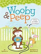 Wooby & Peep : a story of unlikely friendship