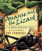 Ananse and the lizard : a West African tale