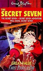 The Secret Seven ; Secret Seven adventure ; Well done, Secret Seven.