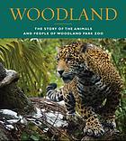 Woodland : the story of the animals and people of Woodland Park Zoo