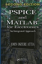 PSPICE and MATLAB for electronics : an integrated approach