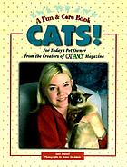 Cats! : for today's pet owner from the publishers of Cat fancy magazine