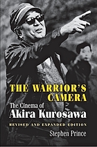 The warrior's camera : the cinema of Akira Kurosawa