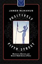 Positively Fifth Street : murderers, cheetahs, and Binion's World Series of Poker