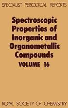 Spectroscopic properties of inorganic and organometallic compounds : Volume 16.