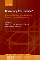 Democracy transformed? : expanding political opportunities in advanced industrial democracies