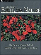 John Shaw's focus on nature.