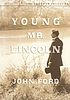 Young Mr. Lincoln by Darryl Francis Zanuck