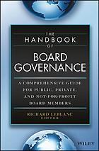 The handbook of board governance : a comprehensive guide for public, private and not for profit board members