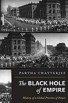 The black hole of empire : history of a global practice of power