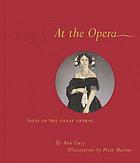 At the opera : tales of the great operas
