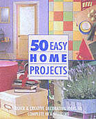 50 easy home projects.