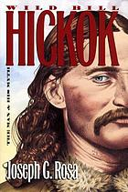 Wild Bill Hickok : the man and his myth