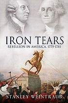 Iron tears : rebellion in America: 1775-1783