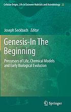 Genesis - in the beginning : precursors of life, chemical models and early biological evolution
