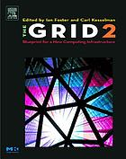 The grid : blueprint for a new computing infrastructure