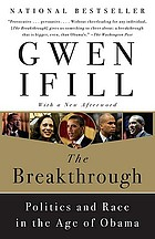 The breakthrough : politics and race in the age of Obama