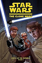 Star Wars, the clone wars : slaves of the republic. Vol. 2, Slave traders of Zygerria
