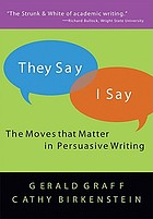 They say/I say : the moves that matter in academic writing