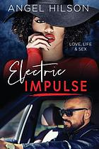 Electric impulse : love, life & sex
