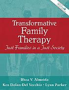 Transformative family therapy : just families in a just society