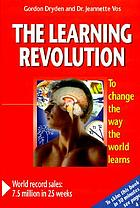The learning revolution : to change the way the world learns